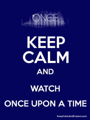 Keep Calm and Watch Once Upon A Time (Requested)